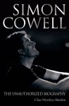 Simon Cowell: The Unauthorized Biography - Chas Newkey-Burden