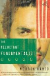 The Reluctant Fundamentalist: A Novel - Mohsin Hamid