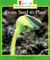From Seed to Plant (Rookie Read-About Science) - Allan Fowler