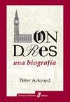 Londres: una biografía - Peter Ackroyd