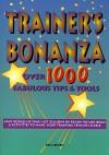Trainer's Bonanza: Over 1000 Fabulous Tips & Tools - Eric Jensen