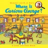 Where Is Curious George?: A Look and Find Book - Cynthia Platt, Greg Paprocki