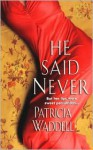 He Said Never - Patricia Waddell