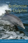 The Bottlenose Dolphin: Biology and Conservation - John E. Reynolds, Randall S. Wells, Samantha D. Eide