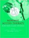 Minimal Access Therapy For Vascular Disease - Austin Leahy, Peter Bell, Barry T. Katzen