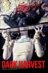 Dark Harvest - Nerine Dorman, Carrie Clevenger, Liz Strange, Autumn Christian, Don Webb, Rab Fulton, S.L. Schmitz, Toby Bennett, Amy Lee Burgess, Anna Reith, Sonya Clark, Sarah Lotz, D.C. Petterson, Thomas Dorman, Carmen Begley