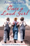 Once A Land Girl - Angela Huth
