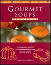 Gourmet Soups Cookbook - Carole Clements, Carol de Chellis Hill, David Sherwin