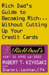Rich Dad's Guide to Becoming Rich...Without Cutting Up Your Credit Cards - Robert T. Kiyosaki, Sharon L. Lechter