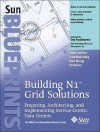 Building N1 Grid Solutions: Preparing, Architecting, and Implementing Service-Centric Data Centers - Jason Carolan, Paul Strong, Ed Turner, Scott Radeztsky