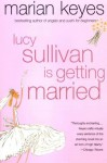 Lucy Sullivan Is Getting Married - Marian Keyes