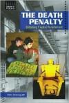 The Death Penalty: Debating Capital Punishment - Thomas Streissguth