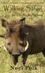 Walking Safari - Noel Polk