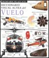 Diccionario Visual Altea Del Vuelo (Diccionarios Visuales Altea-Eyewitness Visual Dictionaries) (Spanish Edition) - Ediciones Santillana