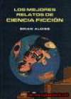 Los mejores relatos de ciencia ficción - Brian W. Aldiss