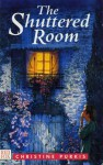 SHUTTERED ROOM, THE - Christine Purkis