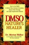 Dmso: Nature's Healer - Morton Walker, Avery Publishing