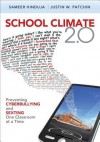 School Climate 2.0: Preventing Cyberbullying and Sexting One Classroom at a Time - Sameer Hinduja, Justin W Patchin