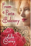From a Paris Balcony - Ella Carey