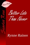 Better Late Than Never - Rynne Raines