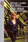 Point de rupture (Base Vénus, t. 1) - Arthur C. Clarke, Paul Preuss