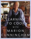 Learning to Cook with Marion Cunningham - Marion Cunningham, Christopher Hirsheimer