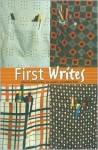 First Writes - Kelley Aitken, Barbara Scott, Barb Scott, Sue Goyotte