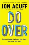 [ Do Over: Rescue Monday, Reinvent Your Work, and Never Get Stuck by Acuff, Jon ( Author ) Apr-2015 Hardcover ] - Jon Acuff