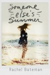 Someone Else's Summer - Rachel Bateman