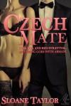 Czech Mate - Sloane Taylor