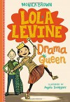 Lola Levine: Drama Queen - Monica Brown, Angela Dominguez