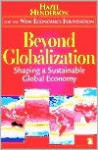 Beyond Globalization: Shaping a Sustainable Global Economy - Hazel Henderson