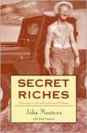 Secret Riches: Adventures of an Unreformed Oilman - John Masters, Paul Grescoe