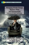 Managing Climate Change Business Risks and Consequences (Global Sustainability Through Business) - Charles Wankel, James A.F. Stoner