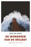 De wonderen van de heilbot: dagboek 1997-2002 - Oek de Jong