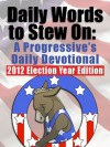 Daily Words to Stew On: A Progressive's Daily Devotional - Stephen Moore