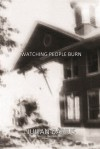 Watching People Burn - Julian Darius