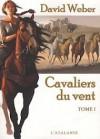 Cavaliers du Vent, Tome 1 - David Weber