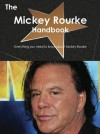 The Mickey Rourke Handbook - Everything You Need to Know about Mickey Rourke - Emily Smith