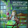 Why Doesn't the Earth Fall Up? - Vicki Cobb, Ted Enik
