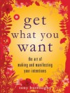 Get What You Want: The Art of Making and Manifesting Your Intentions - Tony Burroughs, Brenda Knight