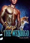 Omega - Call of the Wendigo: M/M Gay Paranormal Shifter Romance - Preston Walker