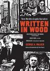 Written in Wood: Three Wordless Graphic Narratives - George Walker, Tom Smart
