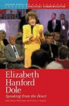 Elizabeth Hanford Dole: Speaking from the Heart - Molly Meijer Wertheimer
