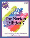 The First Book of Norton Utilities 7 - J Wikert, Lisa Bucki