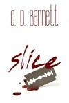 Slice - C.D. Bennett