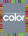 Designer's Guide to Color (Designer's Guide to Color, #1) - James Stockton