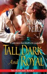 Tall, Dark and Royal (Renegade Royal) - Vanessa Kelly