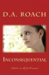 Inconsequential: (Book 2 in the J+p Series) - D a Roach, Bob Galles, Maria Galles