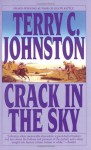 Crack in the Sky: The Plainsmen - Terry C. Johnston